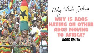 Why Is ADOS Hating On Other ADOS Moving To Africa? (Kobe Smith)