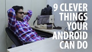 9 Awesome Android Tips You Probably Don't Know