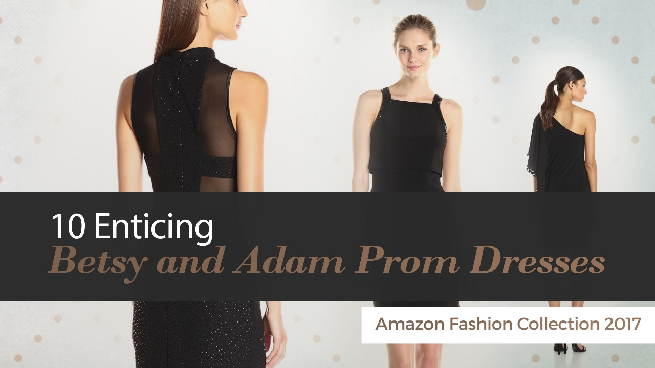 10 Enticing Betsy and Adam Prom Dresses Amazon Fashion Collection ...
