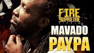Mavado - Paypa (Paper) [Fire Supreme Riddim] May 2014