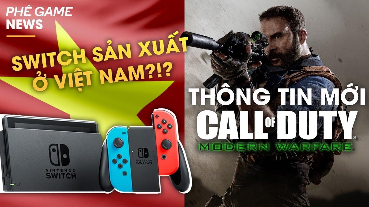 Phê Game News #34: Nintendo Switch sản xuất tại Việt Nam?? | Thông tin mới về Call of Duty: MW
