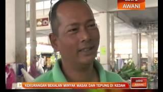 Kekurangan bekalan minyak masak & tepung di Kedah