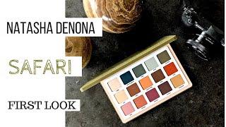 *NEW*Natasha Denona SAFARI Palette  1st look, 1st Impressions
