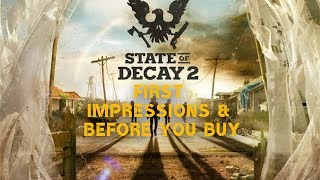 State of Decay 2 | First Impressions & Before You Buy