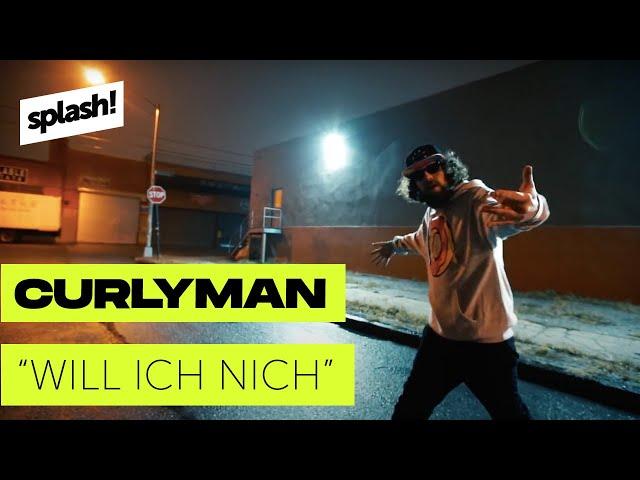 Curlyman - Will ich nich (prod. Enaka) (splash! Mag TV Premiere)