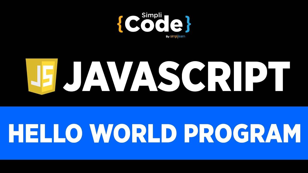 JavaScript Hello World Program | Hello World Program In JavaScript | JavaScript Tutorial