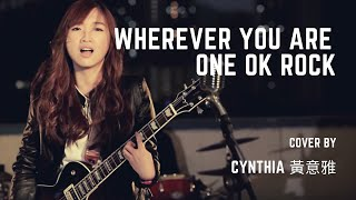 Wherever you are - One Ok Rock (Cover) | Cynthia 黃淑文