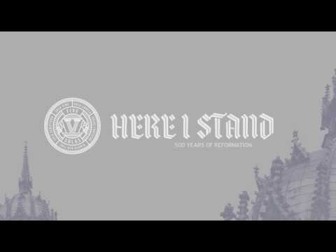 Here I Stand: 500 Years of Reformation