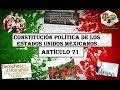 ART 71°- CONSTITUCIÓN MEXICANA 2017 (LECTURA ACTUALIZADA)