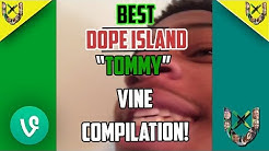 """BEST Dope Island """"Tommy - Dat p*ssy"""" Vine Compilation"""