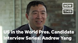Andrew Yang on US in the World Presidential Candidate Interview Series | NowThis