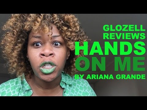 Ariana Grande - GloZell Reviews Hands On Me