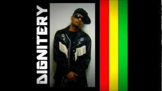 Dignitery - Love You Badly - Noah Riddim