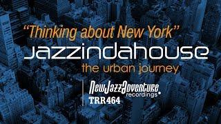Jazzindahouse - Thinking about New York (Part 1 )