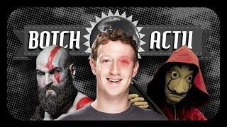 BOTCH ACTU #18 MARK ZUCKERBOT, GOD OF WAR ET LA CASA DE PAPEL