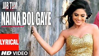 NAINA BOL GAYE Lyrical Video Song | Jab Tum Kaho | Parvin Dabas, Ambalika, Shirin Guha | T-Series