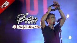 [NEW Video] Setia Band - Jangan Mau Mau | Live Konser Apache ROCK 'N DUT | Samarinda 21 Oktober 2017
