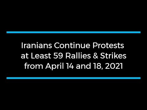 Iranians Continue Protests; at Least 59 Rallies and Strikes from April 14 to 18