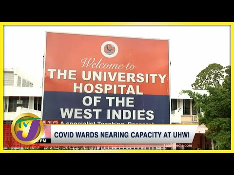 Covid Wards Nearing Capacity at UHWI in Jamaica | TVJ News - August 3 2021
