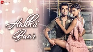 Aakhri Baar - Palash Muchhal Mp3 Song Download