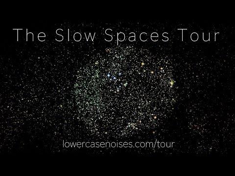 Lowercase Noises SLOW SPACES TOUR 2016