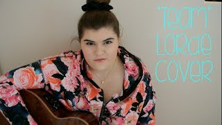 """Team"" Lorde ♥ Acoustic Cover"