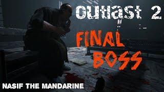 OUTLAST 2// Ending// Final Boss