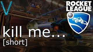 kill me... | Rocket League Short | VandaleViper