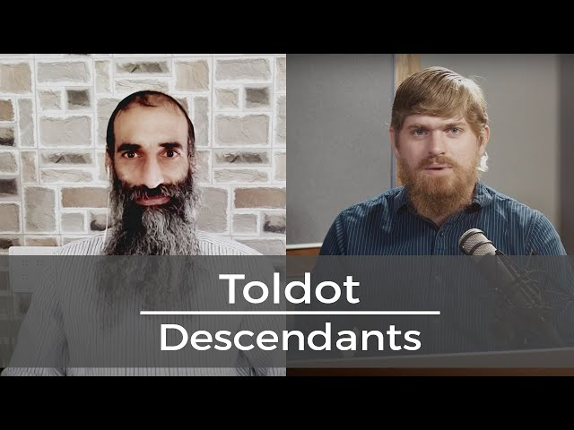 Toldot/Descendants - Lessons from our Faithfathers