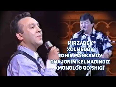 Mirzabek Xolmedov va Tohir Mahkamov - Onajonim kelmadingiz (monolog qoshiq)