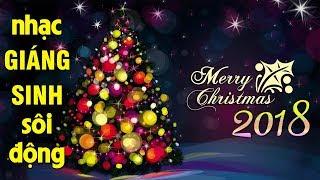 Nhạc Giáng Sinh Hay Nhất 2018 - Nhạc Noel 2018 | Liên Khúc Giáng Sinh Sôi Động, Nhạc Xuân 2018