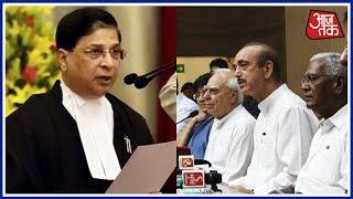 Shatak Aajtak 7 Opposition Parties Including Congress Serve Notice To Impeach CJI