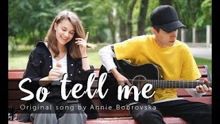 Annie Bobrovska - So tell me (feat. Iliya Tkachuk) - Original song