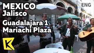 【K】Mexico Travel-Jalisco[멕시코 여행-할리스코]과달라하라, 마리아치 광장/Guadalajara 1 Mariachi Plaza/Street/Musician