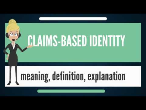 What is CLAIMS-BASED IDENTITY? What does CLAIMS-BASED IDENTITY mean? CLAIMS-BASED IDENTITY meaning