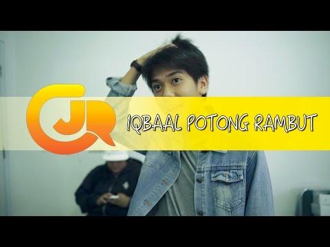 Iqbaal CJR Potong Rambut! YES/ NO?
