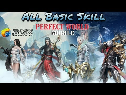 Review Basic Skill All Class - Perfect World Mobile