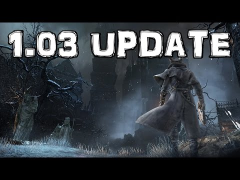 Bloodborne - Update 1.03 from YouTube · Duration:  3 minutes 39 seconds