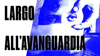 Largo all'Avanguardia - #2 Lezione d'Arte Contemporanea -