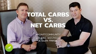 The Difference Between Total Carbs & Net Carbs   — Dr. Eric Westman & Glen Finkel