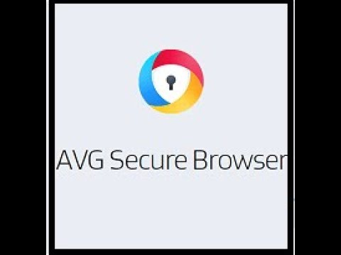 AVG Secure Browser 2019 Review And Tutorial