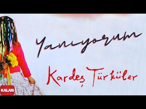 Kardeş Türküler -  Yanıyorum [ Bahar © 2006 Kalan Müzik ]