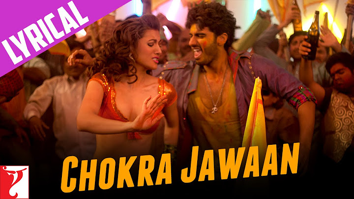 lyrical chokra jawaan full song with lyrics  ishaqzaade  arjun kapoor  habib faisal