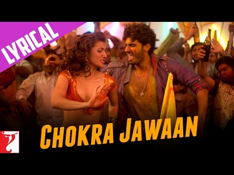 Lyrical: Chokra Jawaan Full Song with Lyrics | Ishaqzaade | Arjun Kapoor | Habib Faisal
