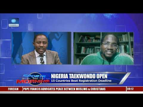 Nigeria Taekwondo Open: 15 Countries Beat Registration Deadline |Sports This Morning|
