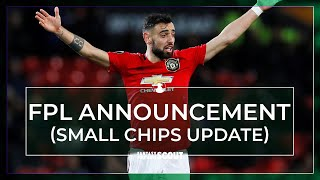 NEW FPL ANNOUNCEMENT (SMALL CHIPS UPDATE)