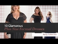 10 Glamorous Plus Size Formal Dresses Party Collection