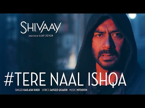 Tere Naal Ishqa Video Song  ||  SHIVAAY ||...