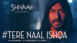 Tere Naal Ishqa Video Song  ||  SHIVAAY || Kailash Kher | Ajay Devgn | T-Series