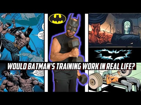 Would Batman's Fitness Training Actually Work?